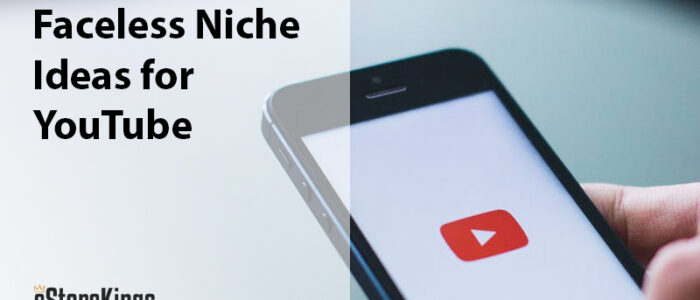 11 Faceless Niche Ideas For Your YouTube Channel