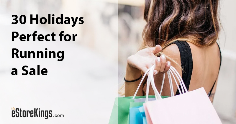 30 Holidays & Occasions Perfect for Running a Sale